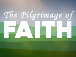 The Pilgrimage of Faith