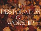 The Restoration of Worship