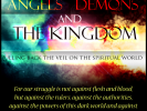 Angels, Demons and the Kingdom